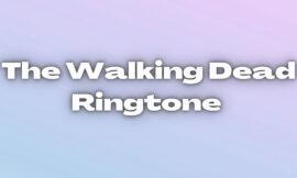 The Walking Dead Ringtone