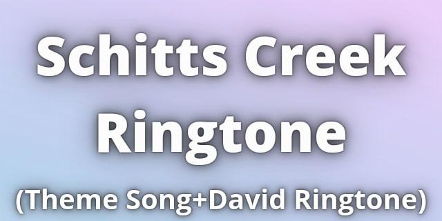 Schitts Creek Ringtone Download