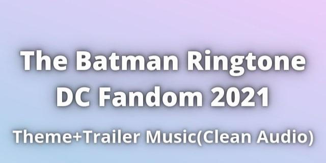 The Batman Ringtone Download DC Fandom 2021